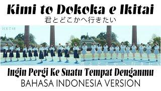 HKT48 - KIMI TO DOKOKA E IKITAI (Bahasa Indonesia Version)