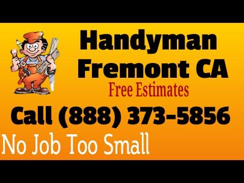 Handyman Fremont CA - 888-373-5856 - Best Local Handyman Service in Fremont Calif