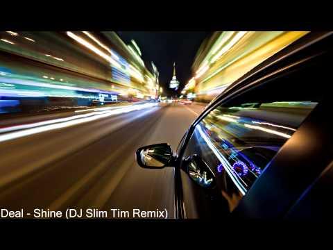 Deal - Shine (DJ Slim Tim Remix)