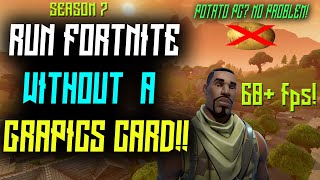 How to run FORTNITE WITHOUT A GRAPHICS CARD!