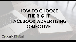 How to choosing the right facebook advertising objective