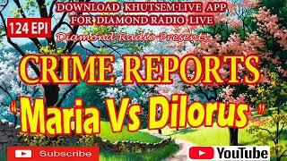 Diamond Radio Crime Reports 124 Epi-Maria vs Dilorus
