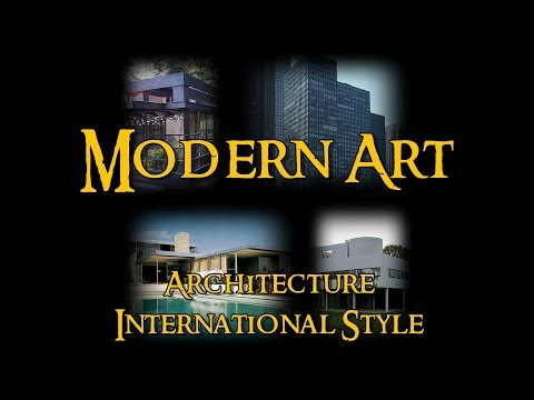 Modern Art - 7 Architecture: International Style