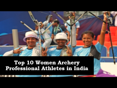 Top 10 Women Archery Professional Athletes in India