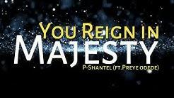 You Reign in Majesty (Lyrics) - P Shantel by MichaelSingsChannel