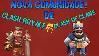 Nova comunidade de Clash royale e clash of clans