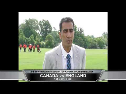 1st Semi Final - England vs Canada - 8th Masroor International T20 Cricket Tournament 2016