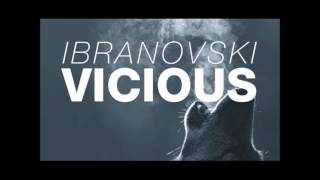 Ibranosvki Vicious Original Mix