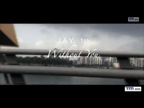 제이 [JAY] 제이(Jay) - Without You (영화 돈크라이마미 삽입곡) [Official M/V]