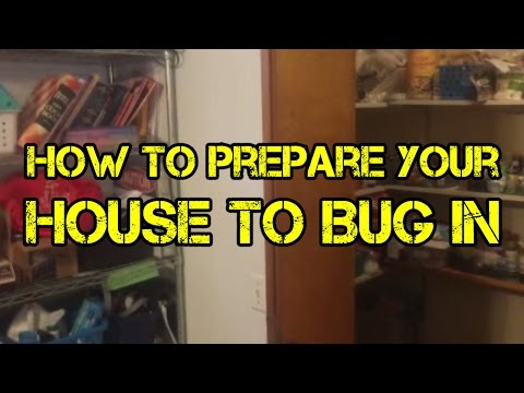 How to Prepare Your House to Bug In