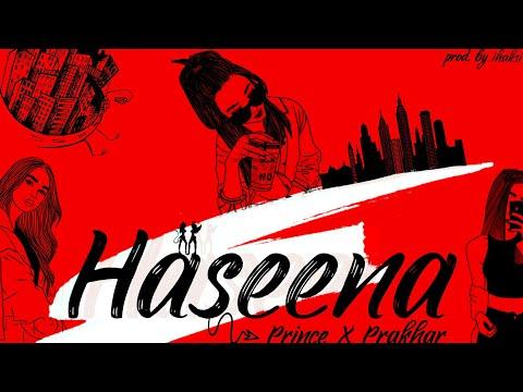 PRINCE x PRAKHAR – Haseena