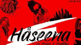 Haseena - Prince x Prakhar (Official Audio)
