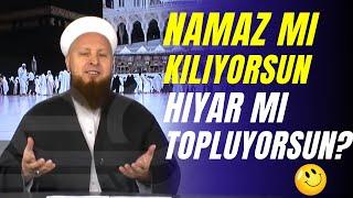 Mustafa Özşimşekler Hocaefendi / Namaz mı kılıyorsun Hıyar mı topluyorsun?