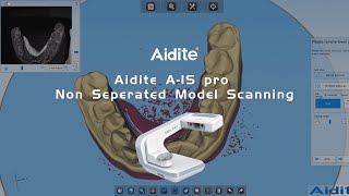 Aidite A IS pro Non Seperated Model Scanning