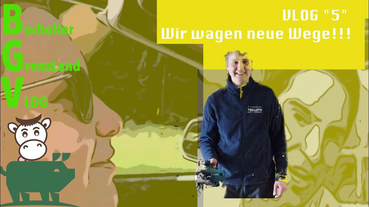 """Bocholter GrenzLand Vlog 5 """"Wir wagen neue Wege🌱""""."""