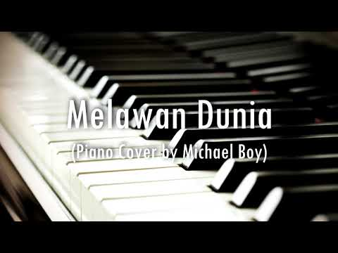 Melawan Dunia - RAN feat. YURA YUNITA (Piano Cover by Michael Boy)