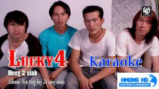 Neeg 2 Siab - Lucky4 [Official Audio Karaoke]
