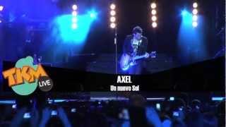 Axel en concierto: Un Nuevo Sol / Tkm Li...
