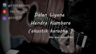 Download Dalan Liyane - Hendra Kumbara ( Akustik Karaoke ) female key