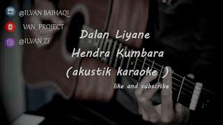 Download Lagu Dalan Liyane - Hendra Kumbara ( Akustik Karaoke ) female key mp3