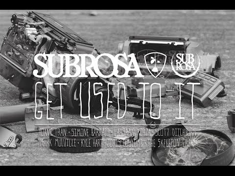 Subrosa Brand - Get Used To It (Full DVD)