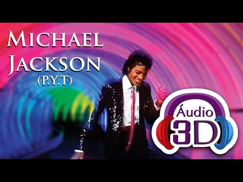 Michael Jackson - P.Y.T. (Pretty Young Thing) - AUDIO 3D [EN]