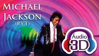 Michael Jackson P Y T Pretty Young Thing AUDIO 3D EN