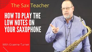 How to play the low notes on the saxophone