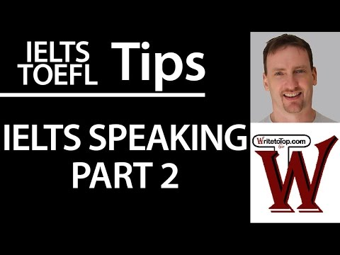 IELTS Speaking Part 2: How to do it well