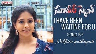 I Have Been Waiting For U Song By Nikhita Pathapati | Narsing, Shofia | Ravi Chavali