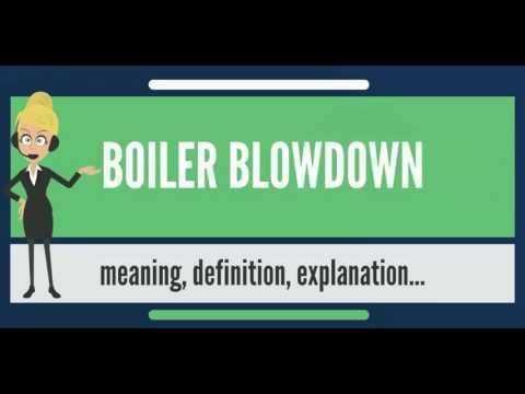 What is BOILER BLOWDOWN? What does BOILER BLOWDOWN mean? BOILER ...