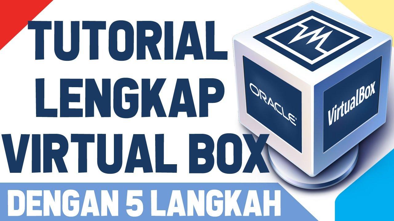 Tutorial Lengkap Step by Step Cara Menggunakan VirtualBox dengan 5 Langkah #VirtualBox