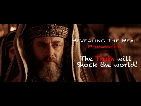 Revealing The Real Pharisees (The Truth Will Shock The World!)
