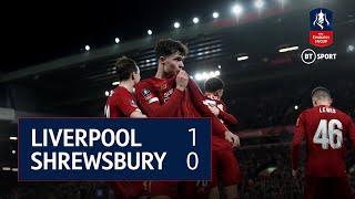 Liverpool v Shrewsbury (1-0) Emirates FA Cup Highlights