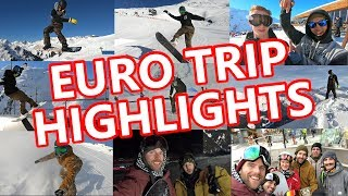 EURO TRIP SNOWBOARDING HIGHLIGHTS