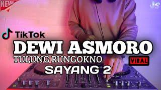 Download lagu DJ DEWI ASMORO TULUNG RUNGOKNO REMIX VIRAL TIKTOK 2021 FULL BASS   DJ OMBAK SEGORO SAYANG 2