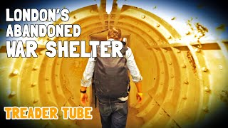 Secret Underground War Shelter in London | Treader Tube