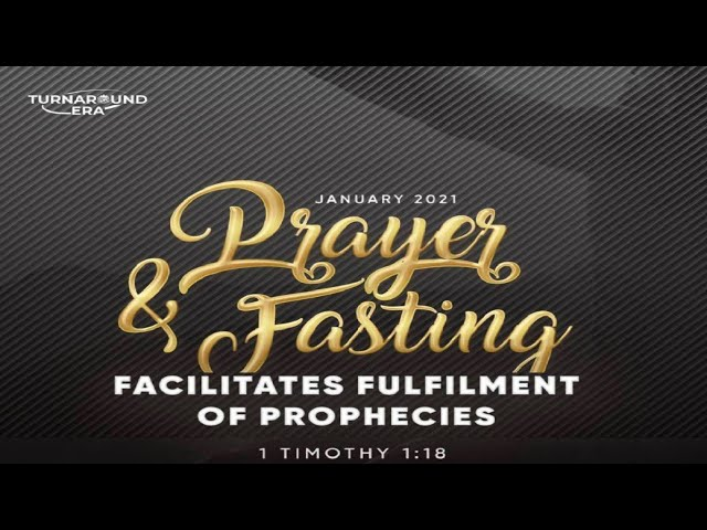 DAY 12: PRAYER & FASTING EMPOWERS FULFILLMENT OF PROPHECIES - JAN. 15, 2021