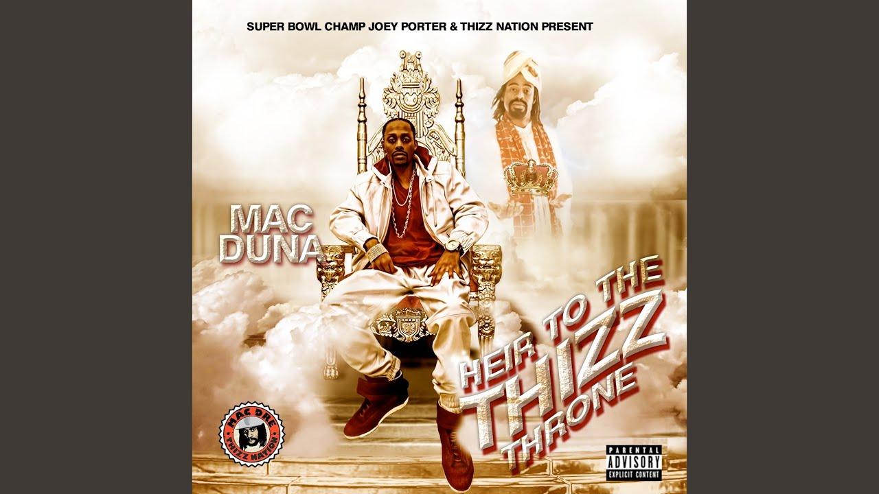 mac duna heir to the thizz throne
