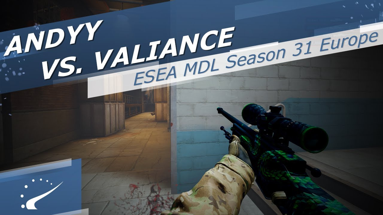 Andyy vs  Valiance - ESEA MDL Season 31 Europe