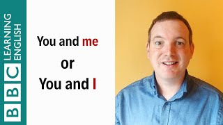 'You and me' or 'You and I' - English In A Minute