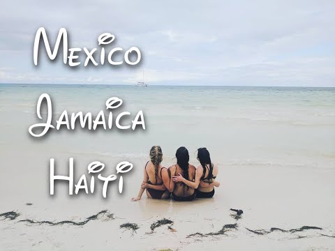 Mexico, Jamaica, and Haiti // Travel Vlog