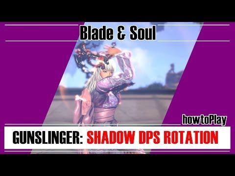 Blade & Soul  Gunslinger: Shadow DPS Rotati howtoPlay