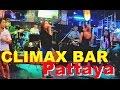 CLIMAX 🔑 LIVE MUSIC BAR SOI BUAKHOA PATTAYA - THAILAND