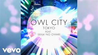 "Owl City featuring Sekai No Owari ""Tokyo"" Available for download at..."