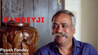 'Pandeyji'- In conversation with Mr.Piyush Pandey