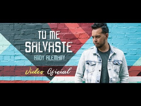 "Andy Alemany | ""Tu Me Salvaste"" (video oficial)"