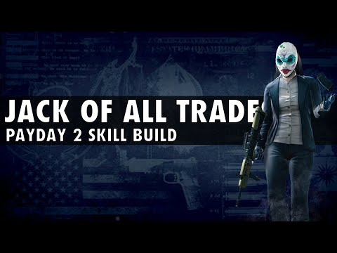 [PAYDAY 2] *NEW* Jack of All Trades Build