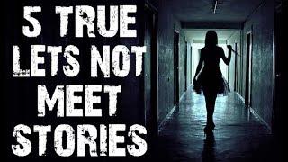 5 TRUE Disturbing Let's Not Meet Horror Stories   (Scary Stories)