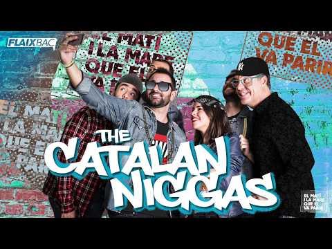 The Catalan Niggas - (El Matí i la Mare que el va Parir) (FLAIXBAC)